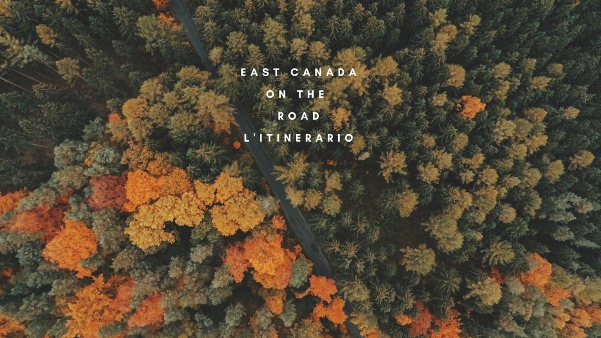 East Canada: il mio itinerario di 2 settimane